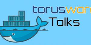 torusware talks docker